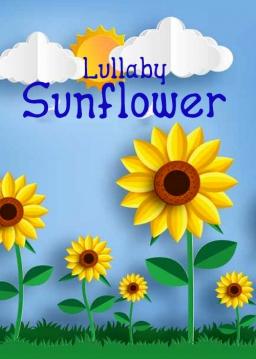 لالایی تصویری - گل آفتابگردان