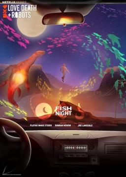 عشق، مرگ و رباتها - شب ماهی